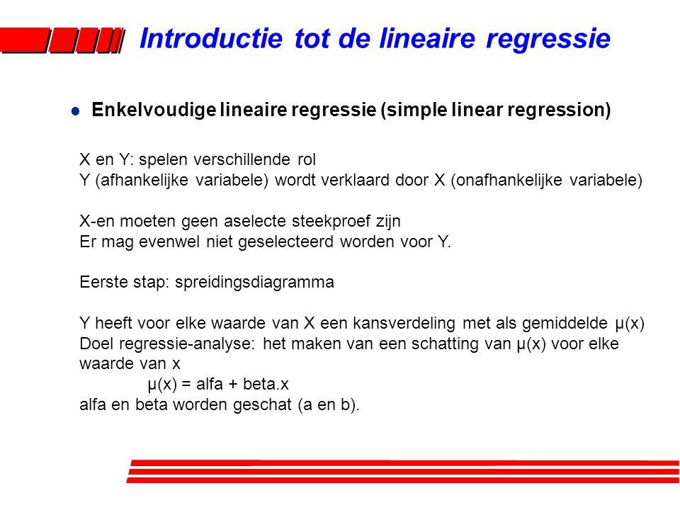 l Enkelvoudige lineaire regressie (simple linear regression) Introductie tot de lineaire regressie X en Y: spelen verschillende rol Y (afhankelijke va