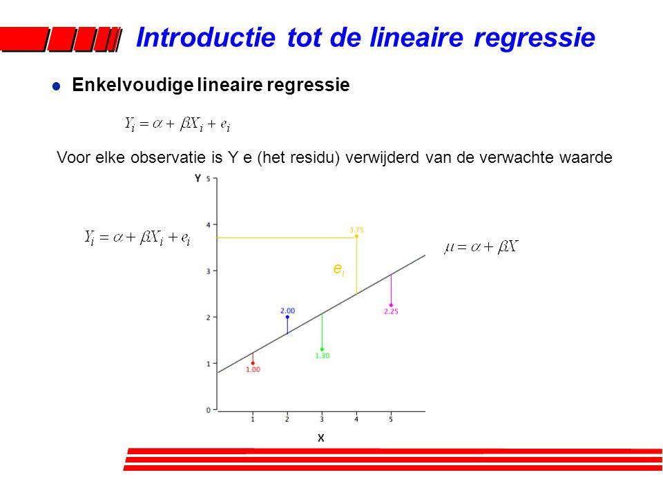 l Enkelvoudige lineaire regressie Introductie tot de lineaire regressie Voor elke observatie is Y e (het residu) verwijderd van de verwachte waarde ei