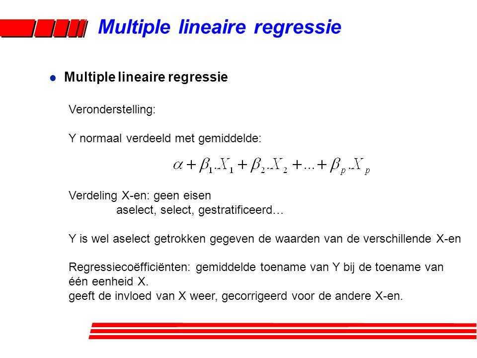 Multiple lineaire regressie l Multiple lineaire regressie Veronderstelling: Y normaal verdeeld met gemiddelde: Verdeling X-en: geen eisen aselect, sel