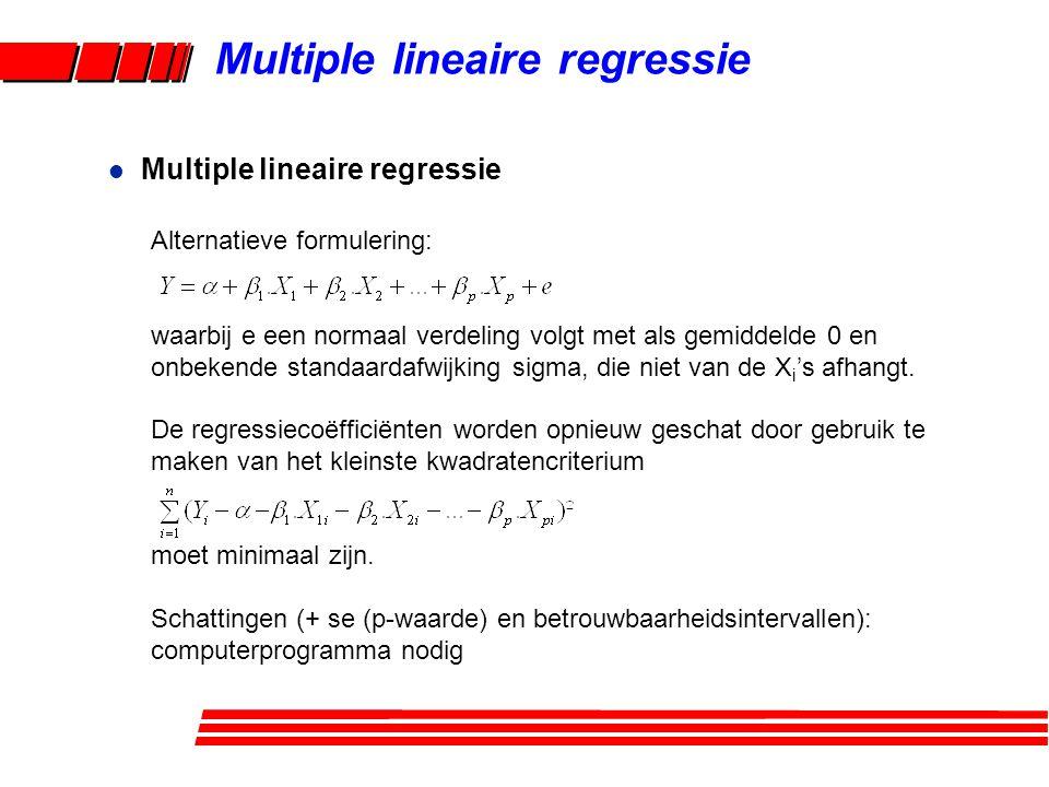 Multiple lineaire regressie l Multiple lineaire regressie Alternatieve formulering: waarbij e een normaal verdeling volgt met als gemiddelde 0 en onbe