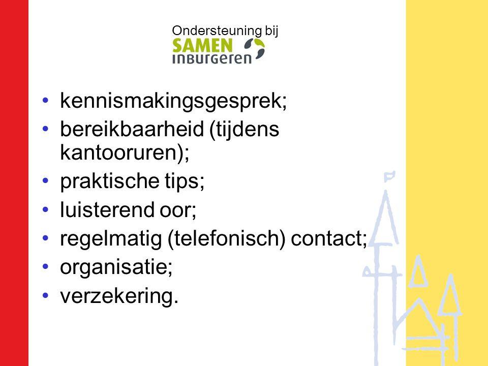 •kennismakingsgesprek; •bereikbaarheid (tijdens kantooruren); •praktische tips; •luisterend oor; •regelmatig (telefonisch) contact; •organisatie; •verzekering.