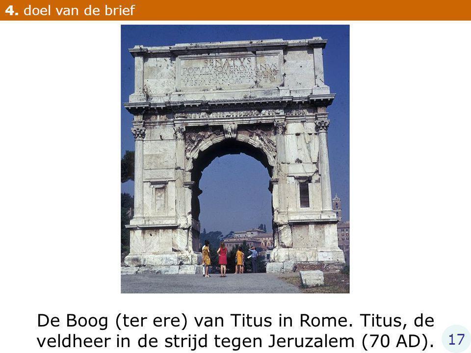 De Boog (ter ere) van Titus in Rome. Titus, de veldheer in de strijd tegen Jeruzalem (70 AD).