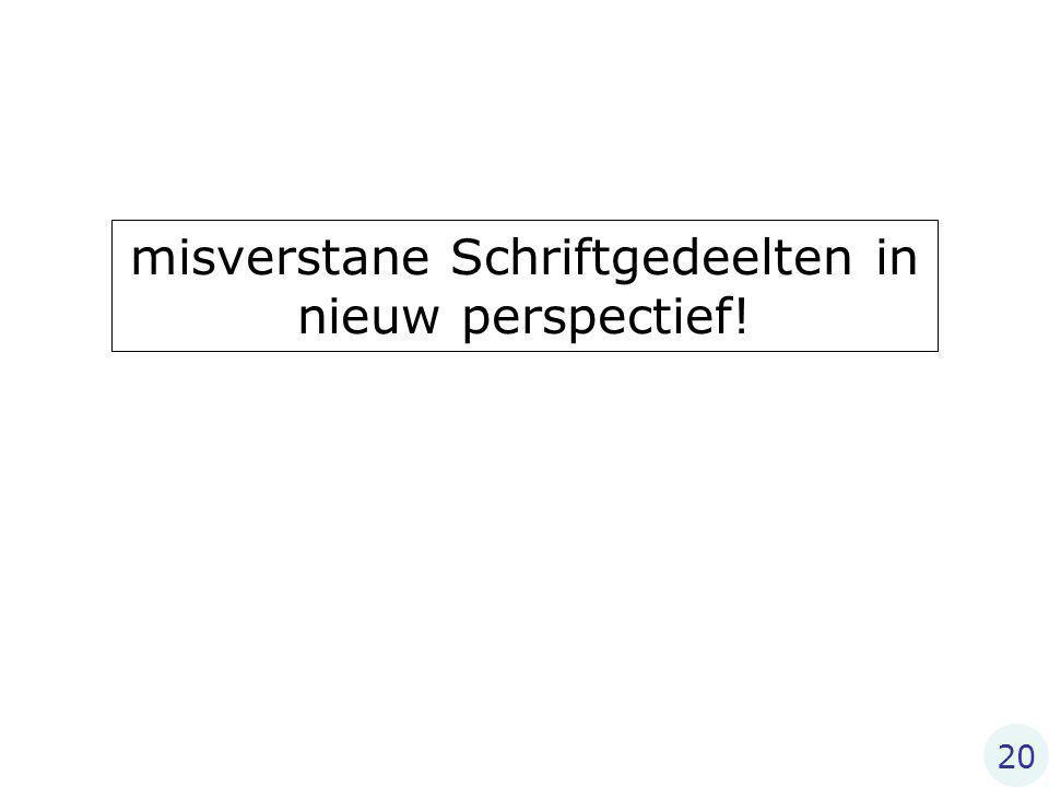 misverstane Schriftgedeelten in nieuw perspectief! 20