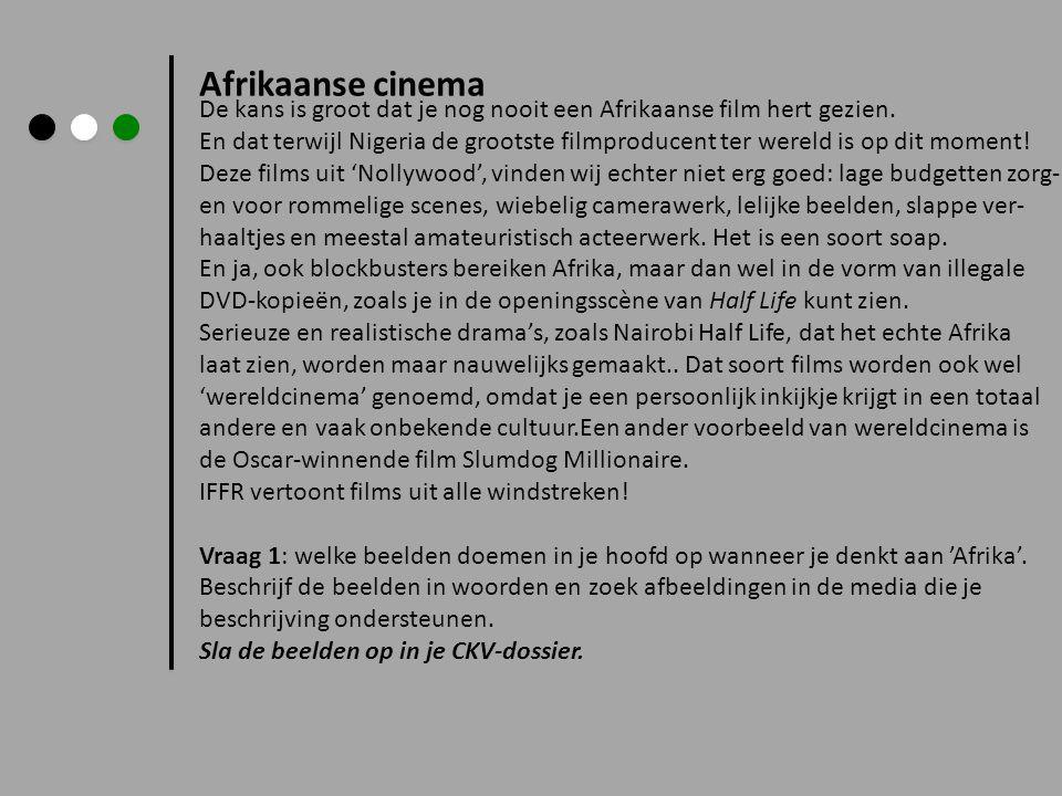 Afrikaanse cinema De kans is groot dat je nog nooit een Afrikaanse film hert gezien. En dat terwijl Nigeria de grootste filmproducent ter wereld is op