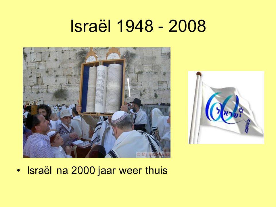 Israël 1948 - 2008 •Israël na 2000 jaar weer thuis
