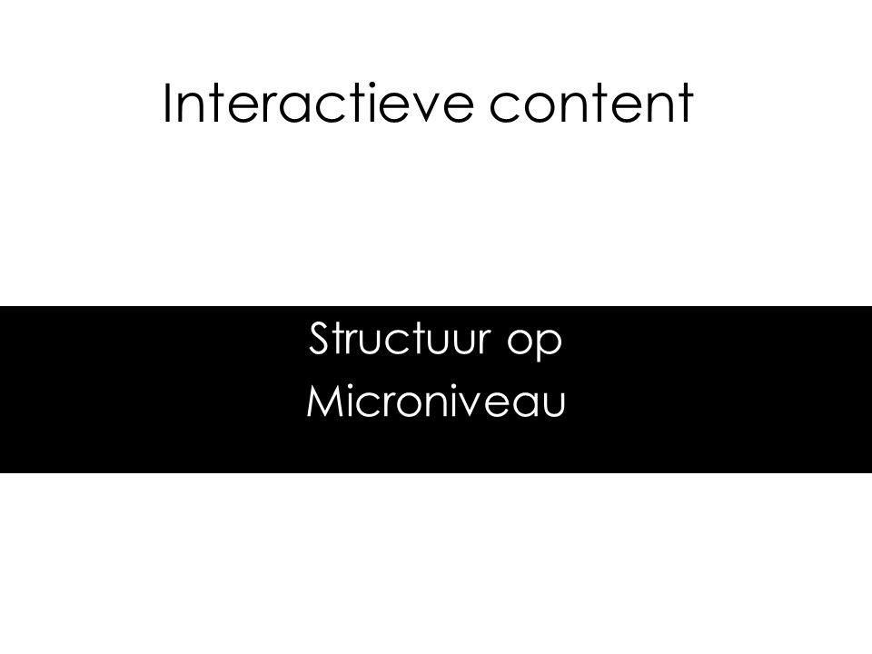 Interactieve content Structuur op Microniveau