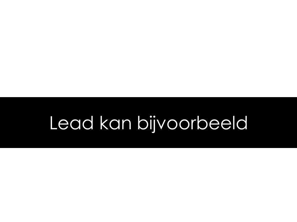 Lead kan bijvoorbeeld