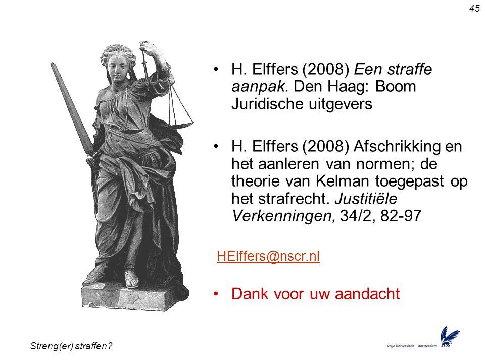 Streng(er) straffen.45 •H. Elffers (2008) Een straffe aanpak.