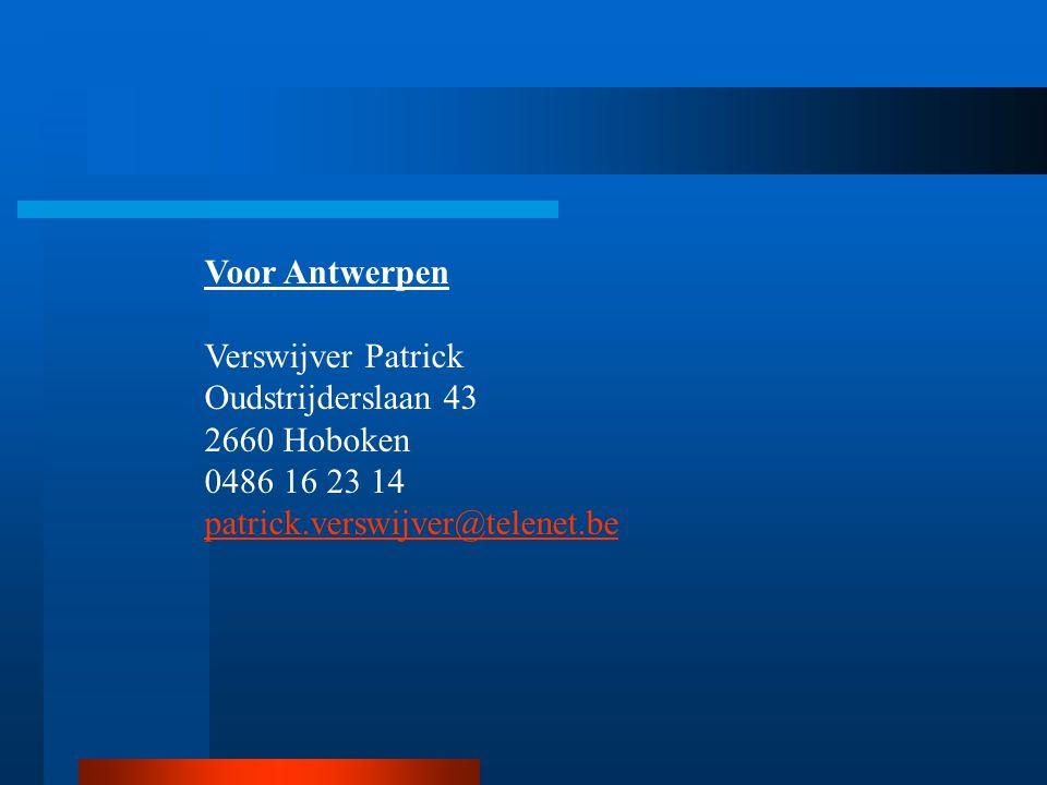 Voor Antwerpen Verswijver Patrick Oudstrijderslaan 43 2660 Hoboken 0486 16 23 14 patrick.verswijver@telenet.be