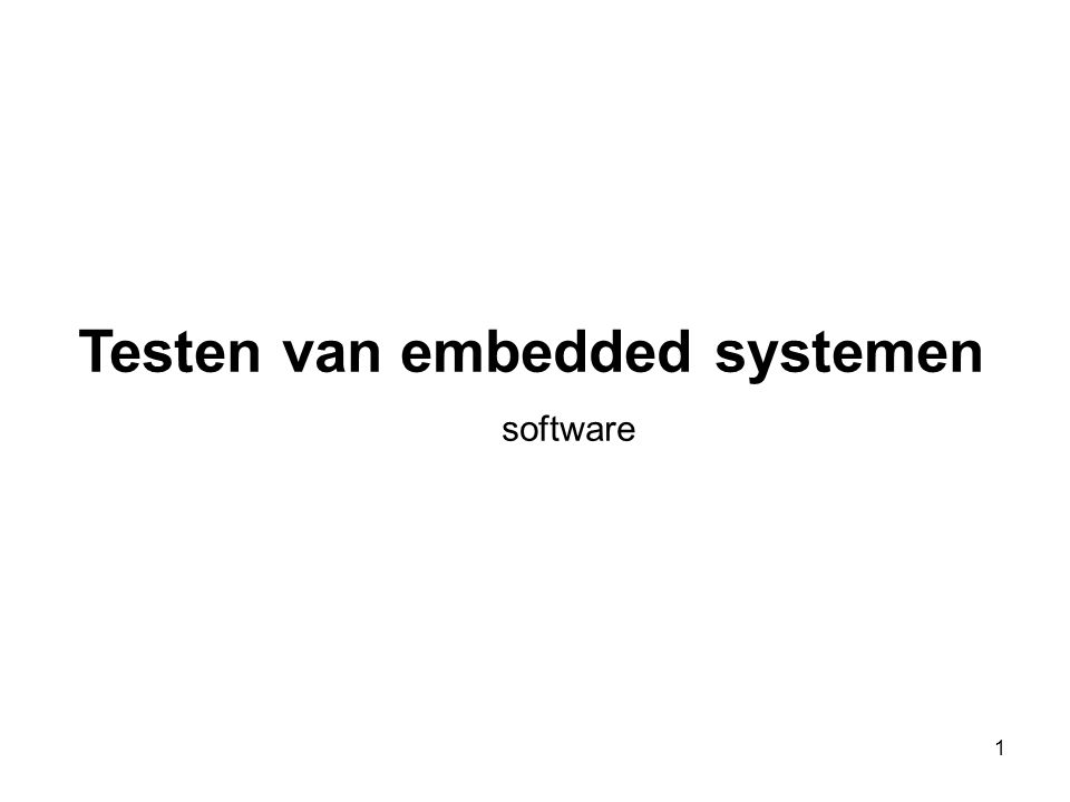 1 Testen van embedded systemen software