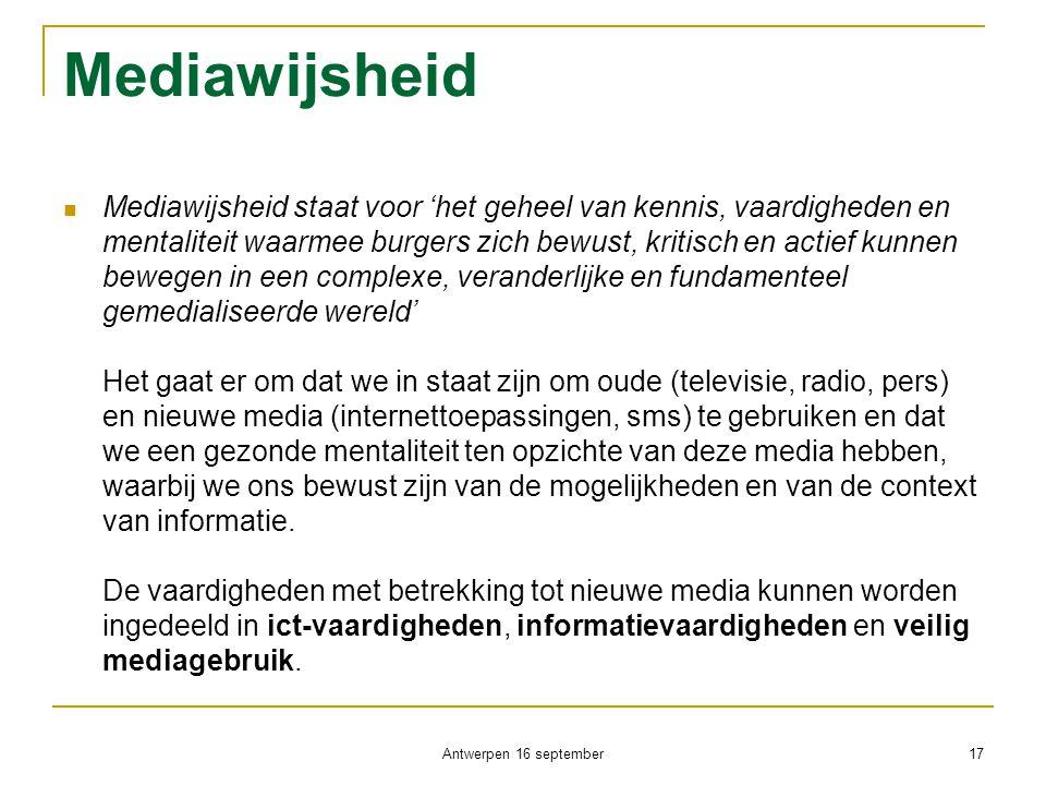 Mediawijsheid  Mediawijsheid staat voor 'het geheel van kennis, vaardigheden en mentaliteit waarmee burgers zich bewust, kritisch en actief kunnen be