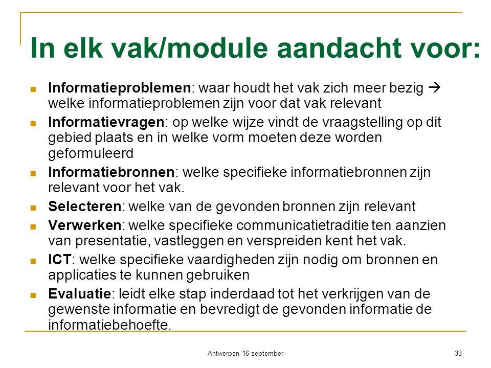 In elk vak/module aandacht voor:  Informatieproblemen: waar houdt het vak zich meer bezig  welke informatieproblemen zijn voor dat vak relevant  In