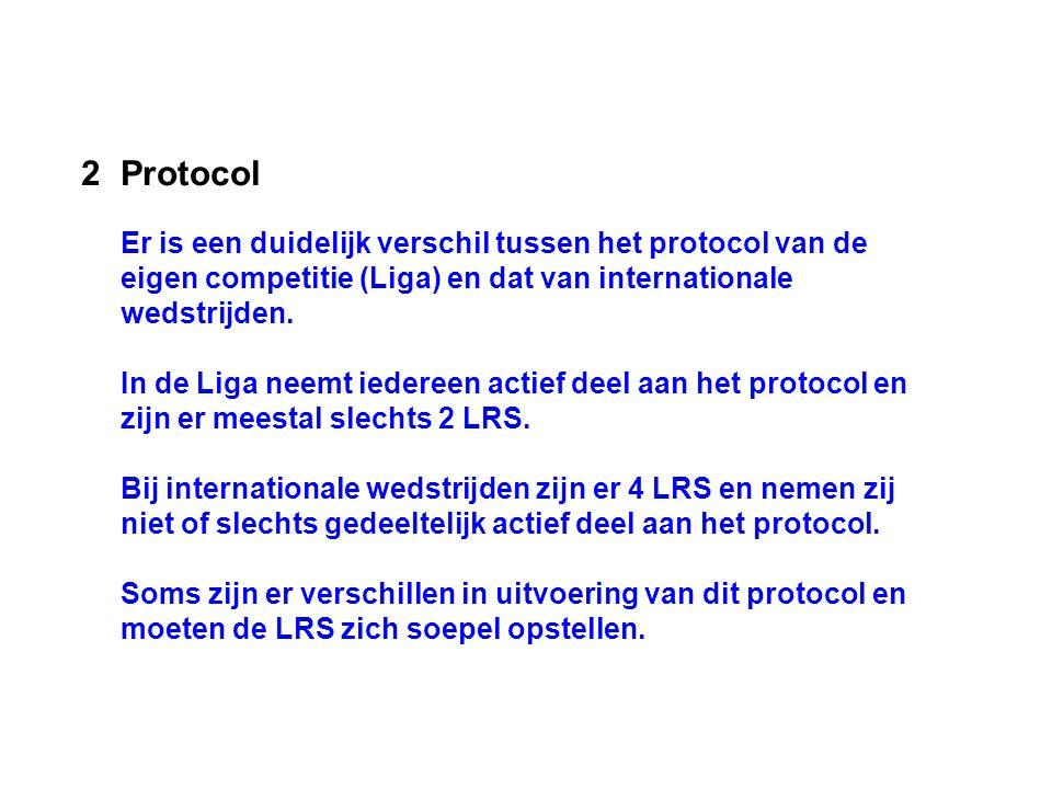2Protocol Er is een duidelijk verschil tussen het protocol van de eigen competitie (Liga) en dat van internationale wedstrijden. In de Liga neemt iede