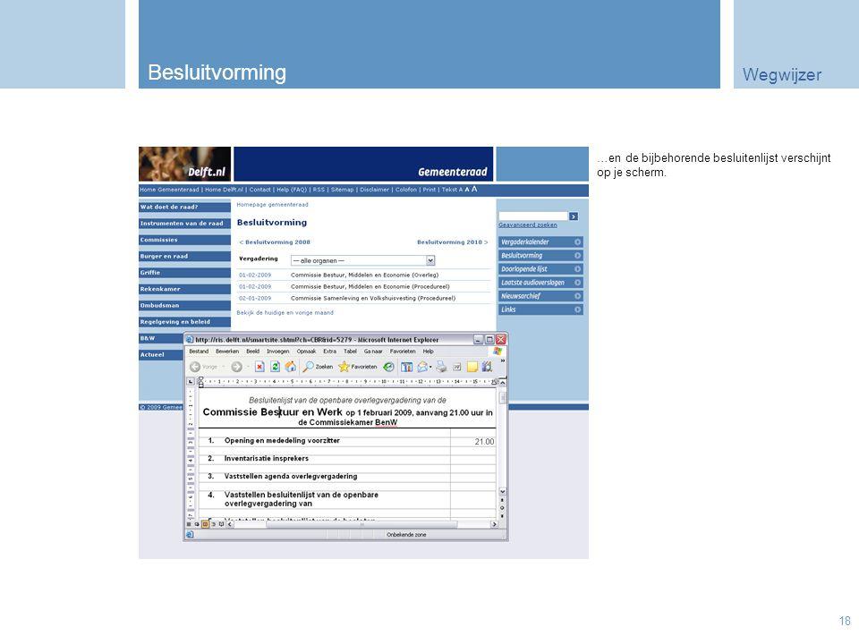 Wegwijzer 18 Besluitvorming …en de bijbehorende besluitenlijst verschijnt op je scherm.
