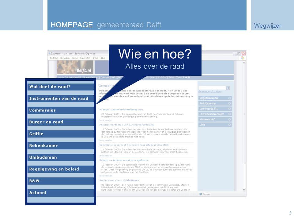 Wegwijzer 3 HOMEPAGE gemeenteraad Delft Wie en hoe? Alles over de raad