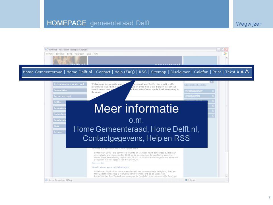 Wegwijzer 7 HOMEPAGE gemeenteraad Delft Meer informatie o.m. Home Gemeenteraad, Home Delft.nl, Contactgegevens, Help en RSS