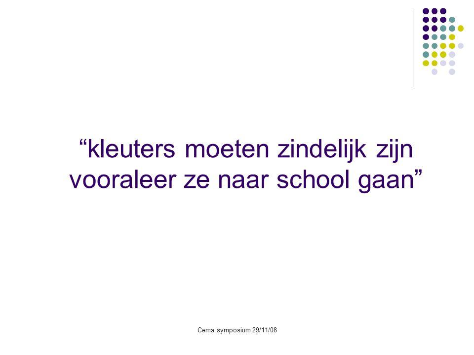 """Cema symposium 29/11/08 """"kleuters moeten zindelijk zijn vooraleer ze naar school gaan"""""""