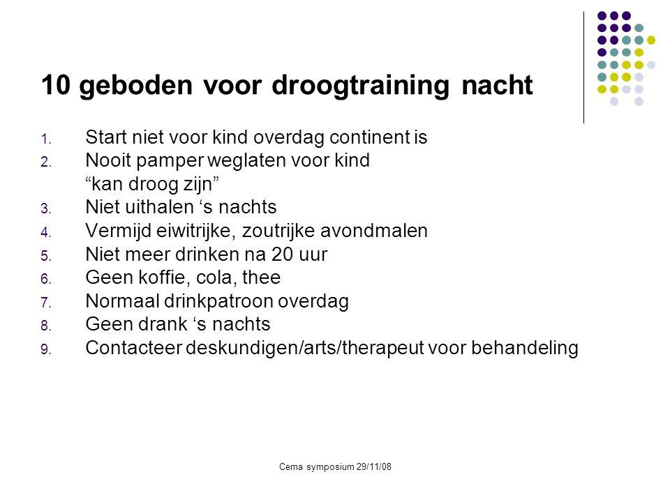 """Cema symposium 29/11/08 10 geboden voor droogtraining nacht 1. Start niet voor kind overdag continent is 2. Nooit pamper weglaten voor kind """"kan droog"""