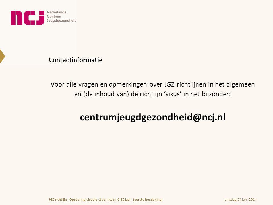 Contactinformatie Voor alle vragen en opmerkingen over JGZ-richtlijnen in het algemeen en (de inhoud van) de richtlijn 'visus' in het bijzonder: centr