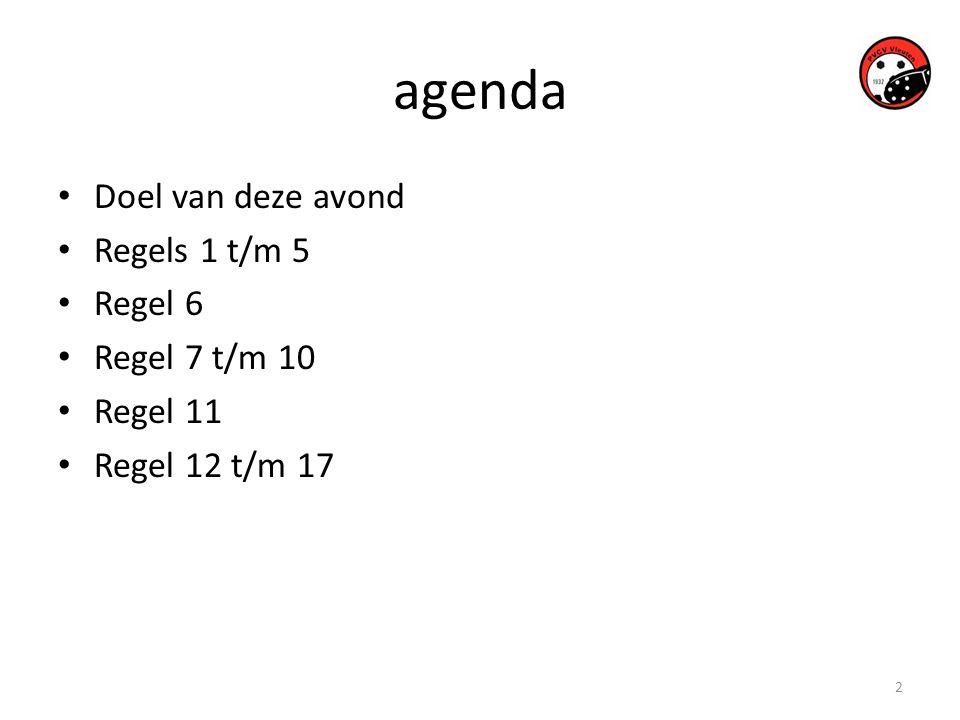 2 agenda • Doel van deze avond • Regels 1 t/m 5 • Regel 6 • Regel 7 t/m 10 • Regel 11 • Regel 12 t/m 17