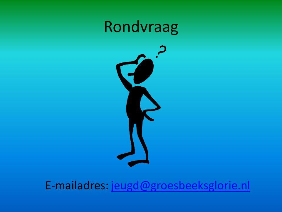 Rondvraag E-mailadres: jeugd@groesbeeksglorie.nljeugd@groesbeeksglorie.nl