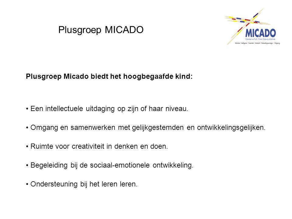 Plusgroep MICADO Plusgroep Micado biedt het hoogbegaafde kind: • Een intellectuele uitdaging op zijn of haar niveau. • Omgang en samenwerken met gelij