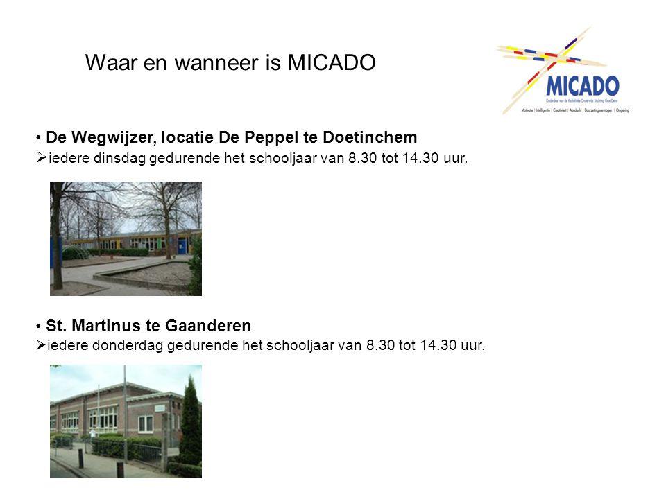 Waar en wanneer is MICADO • De Wegwijzer, locatie De Peppel te Doetinchem  iedere dinsdag gedurende het schooljaar van 8.30 tot 14.30 uur. • St. Mart