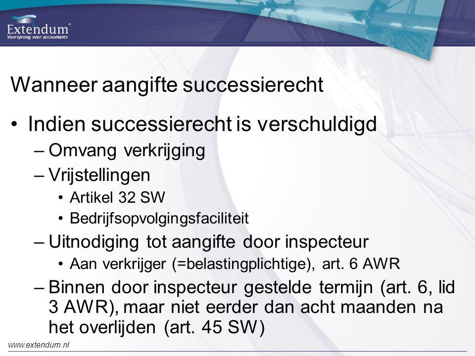 www.extendum.nl Wanneer aangifte successierecht •Indien successierecht is verschuldigd –Omvang verkrijging –Vrijstellingen •Artikel 32 SW •Bedrijfsopv