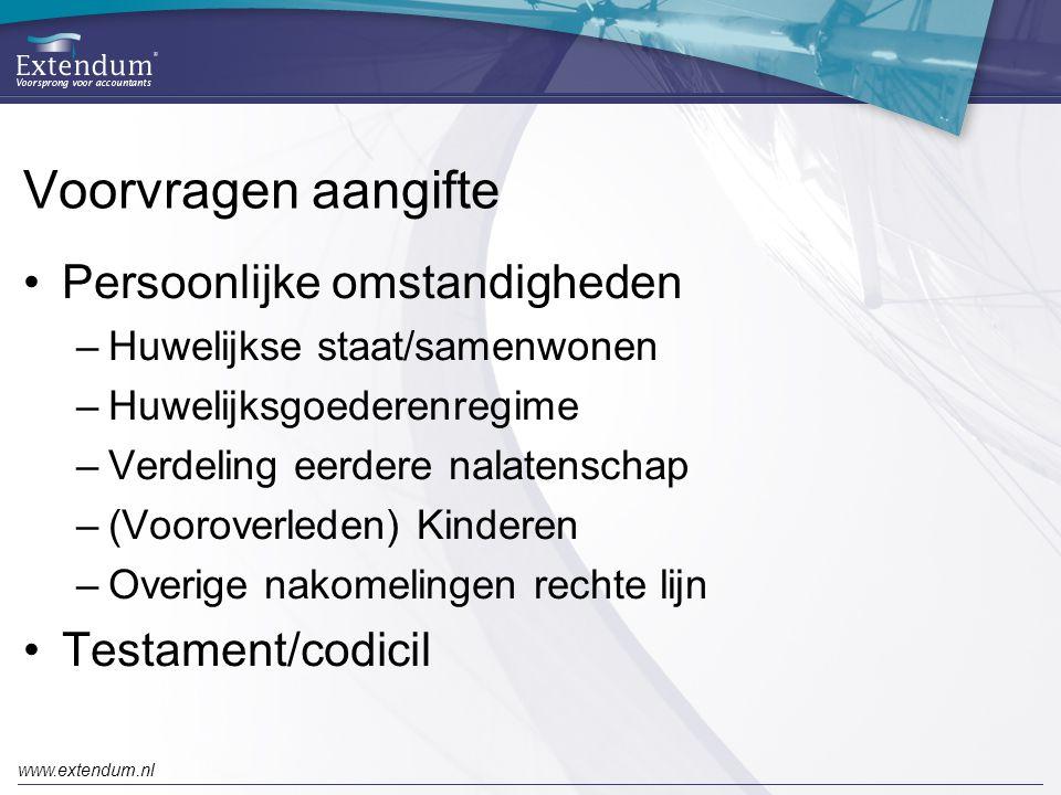 www.extendum.nl Voorvragen aangifte •Persoonlijke omstandigheden –Huwelijkse staat/samenwonen –Huwelijksgoederenregime –Verdeling eerdere nalatenschap –(Vooroverleden) Kinderen –Overige nakomelingen rechte lijn •Testament/codicil