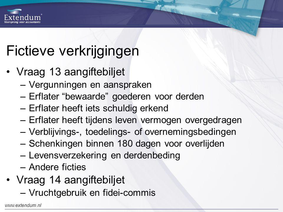 """www.extendum.nl Fictieve verkrijgingen •Vraag 13 aangiftebiljet –Vergunningen en aanspraken –Erflater """"bewaarde"""" goederen voor derden –Erflater heeft"""