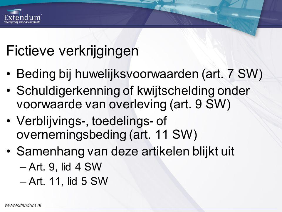 www.extendum.nl Fictieve verkrijgingen •Beding bij huwelijksvoorwaarden (art. 7 SW) •Schuldigerkenning of kwijtschelding onder voorwaarde van overlevi