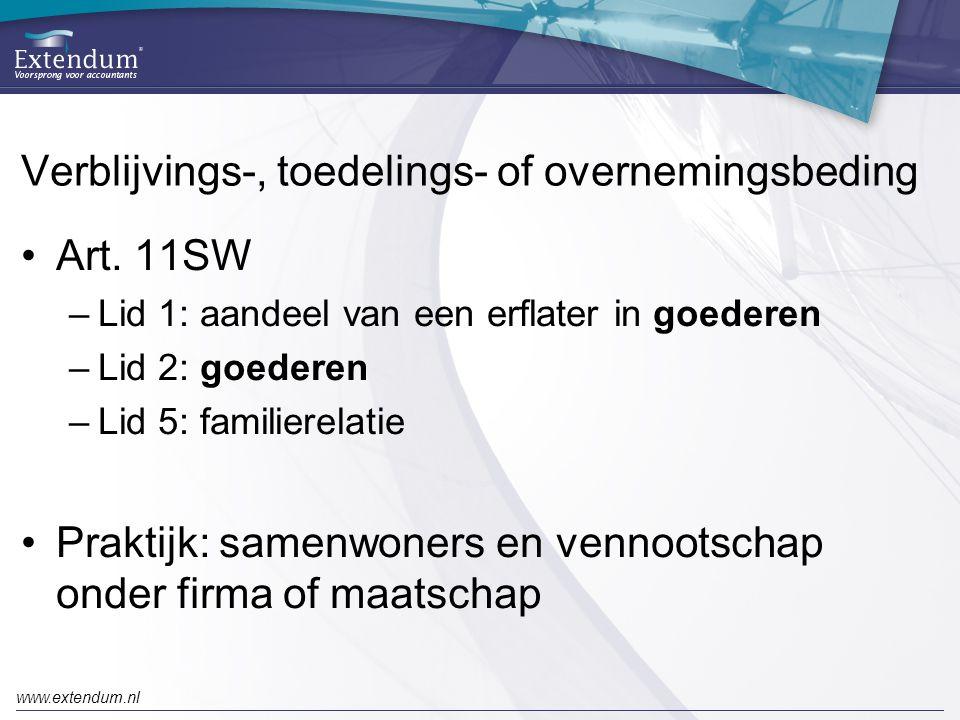 www.extendum.nl Verblijvings-, toedelings- of overnemingsbeding •Art. 11SW –Lid 1: aandeel van een erflater in goederen –Lid 2: goederen –Lid 5: famil