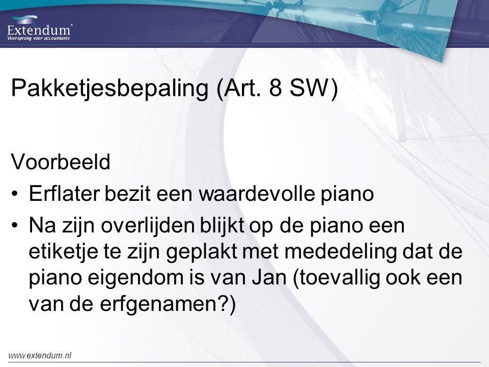 www.extendum.nl Pakketjesbepaling (Art. 8 SW) Voorbeeld •Erflater bezit een waardevolle piano •Na zijn overlijden blijkt op de piano een etiketje te z