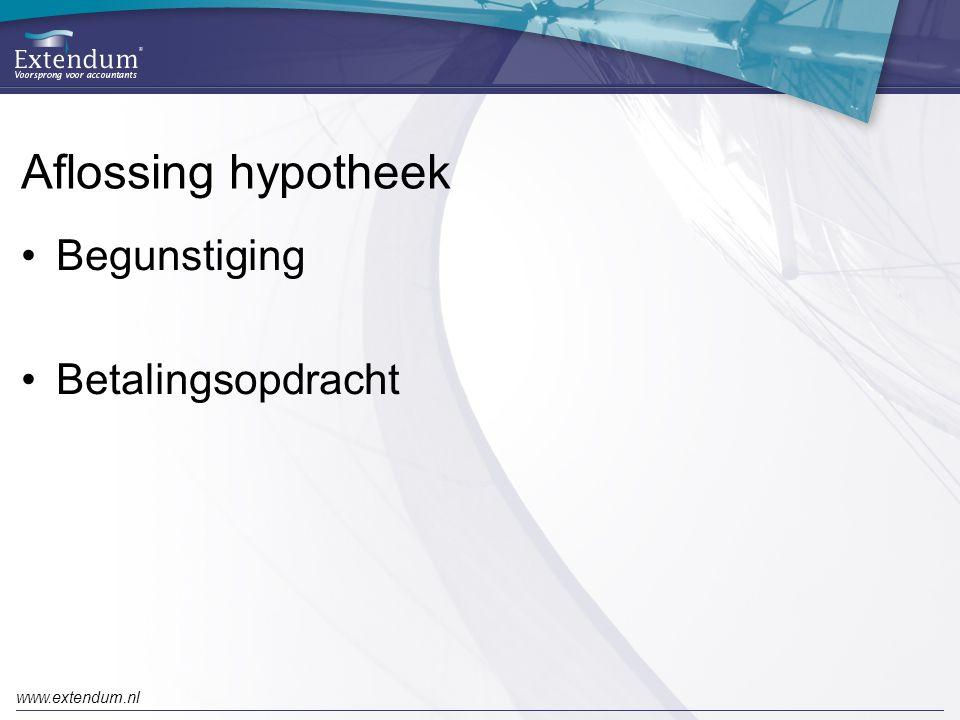 www.extendum.nl Aflossing hypotheek •Begunstiging •Betalingsopdracht