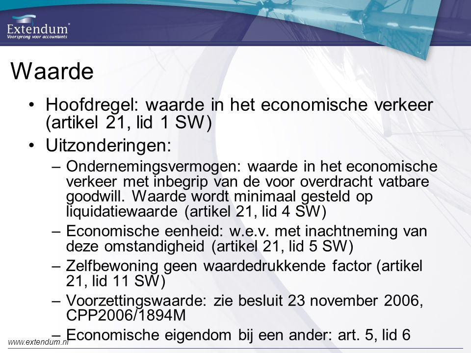 www.extendum.nl Waarde •Hoofdregel: waarde in het economische verkeer (artikel 21, lid 1 SW) •Uitzonderingen: –Ondernemingsvermogen: waarde in het economische verkeer met inbegrip van de voor overdracht vatbare goodwill.