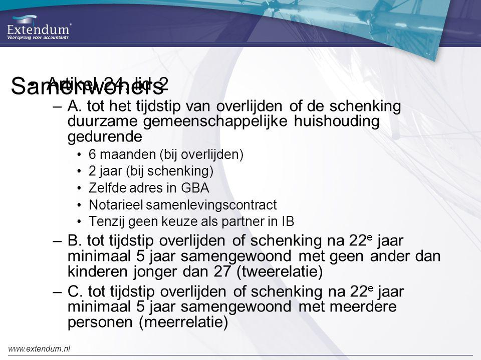 www.extendum.nl Samenwoners •Artikel 24, lid 2 –A. tot het tijdstip van overlijden of de schenking duurzame gemeenschappelijke huishouding gedurende •