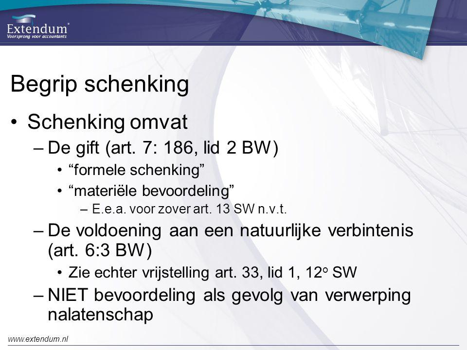 """www.extendum.nl Begrip schenking •Schenking omvat –De gift (art. 7: 186, lid 2 BW) •""""formele schenking"""" •""""materiële bevoordeling"""" –E.e.a. voor zover a"""