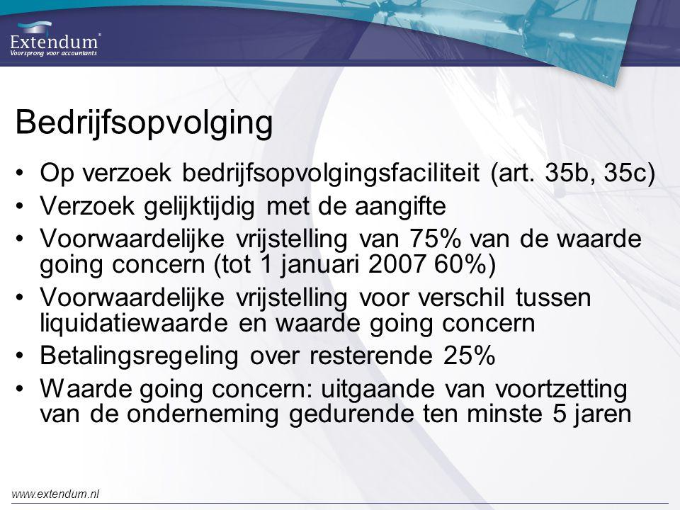 www.extendum.nl Bedrijfsopvolging •Op verzoek bedrijfsopvolgingsfaciliteit (art. 35b, 35c) •Verzoek gelijktijdig met de aangifte •Voorwaardelijke vrij