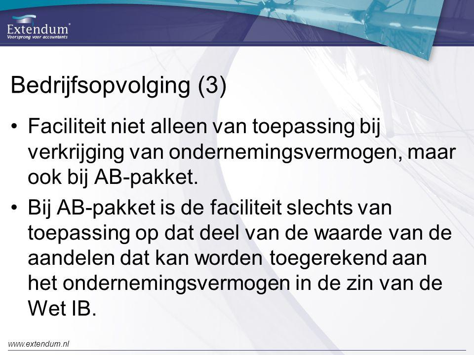 www.extendum.nl Bedrijfsopvolging (3) •Faciliteit niet alleen van toepassing bij verkrijging van ondernemingsvermogen, maar ook bij AB-pakket. •Bij AB