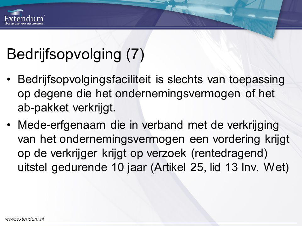 www.extendum.nl Bedrijfsopvolging (7) •Bedrijfsopvolgingsfaciliteit is slechts van toepassing op degene die het ondernemingsvermogen of het ab-pakket