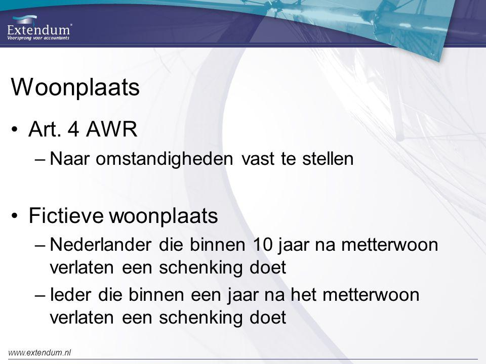 www.extendum.nl Woonplaats •Art. 4 AWR –Naar omstandigheden vast te stellen •Fictieve woonplaats –Nederlander die binnen 10 jaar na metterwoon verlate