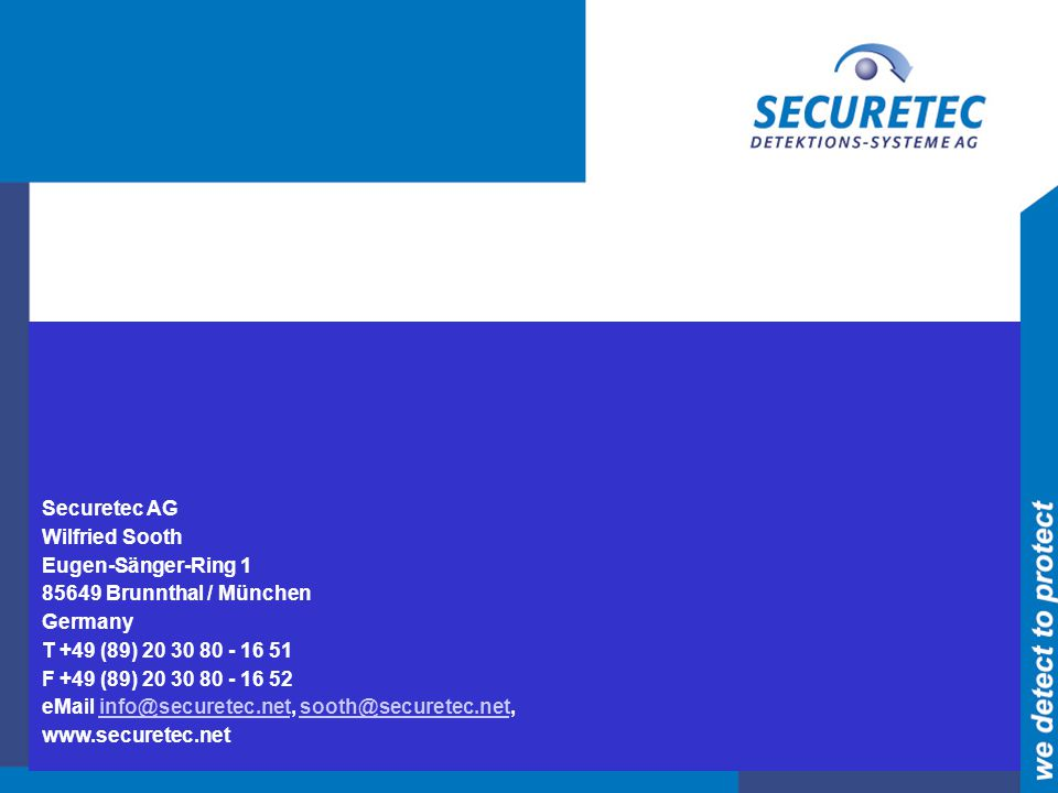 Securetec AG Wilfried Sooth Eugen-Sänger-Ring 1 85649 Brunnthal / München Germany T +49 (89) 20 30 80 - 16 51 F +49 (89) 20 30 80 - 16 52 eMail info@s