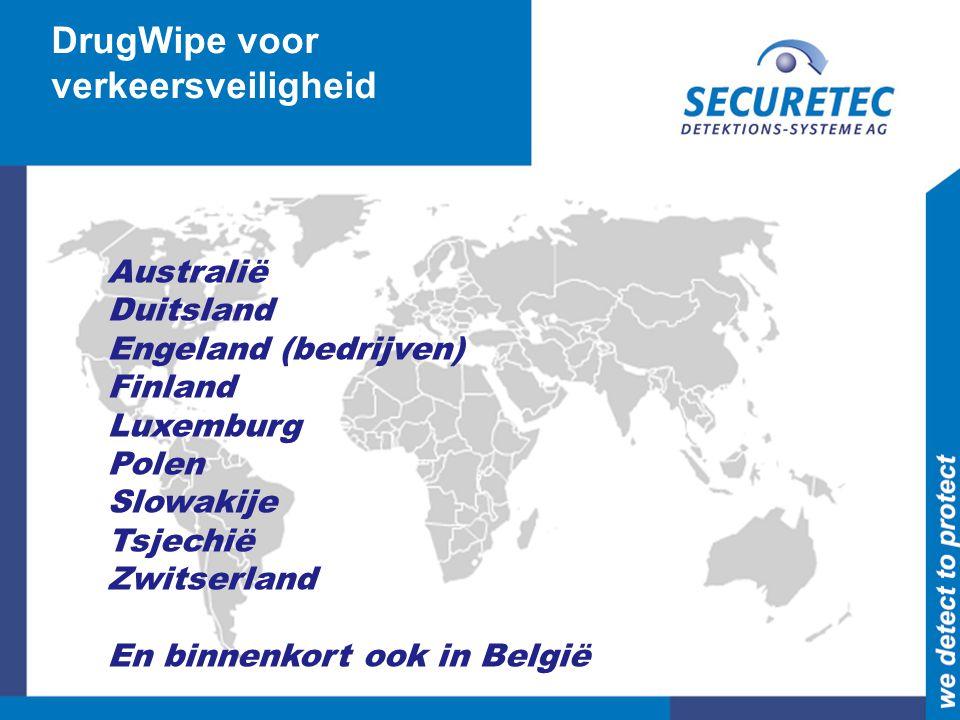 DrugWipe voor verkeersveiligheid Australië Duitsland Engeland (bedrijven) Finland Luxemburg Polen Slowakije Tsjechië Zwitserland En binnenkort ook in