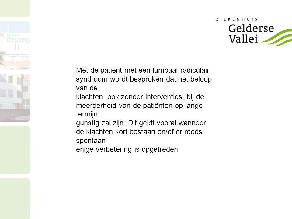 Met de patiënt met een lumbaal radiculair syndroom wordt besproken dat het beloop van de klachten, ook zonder interventies, bij de meerderheid van de