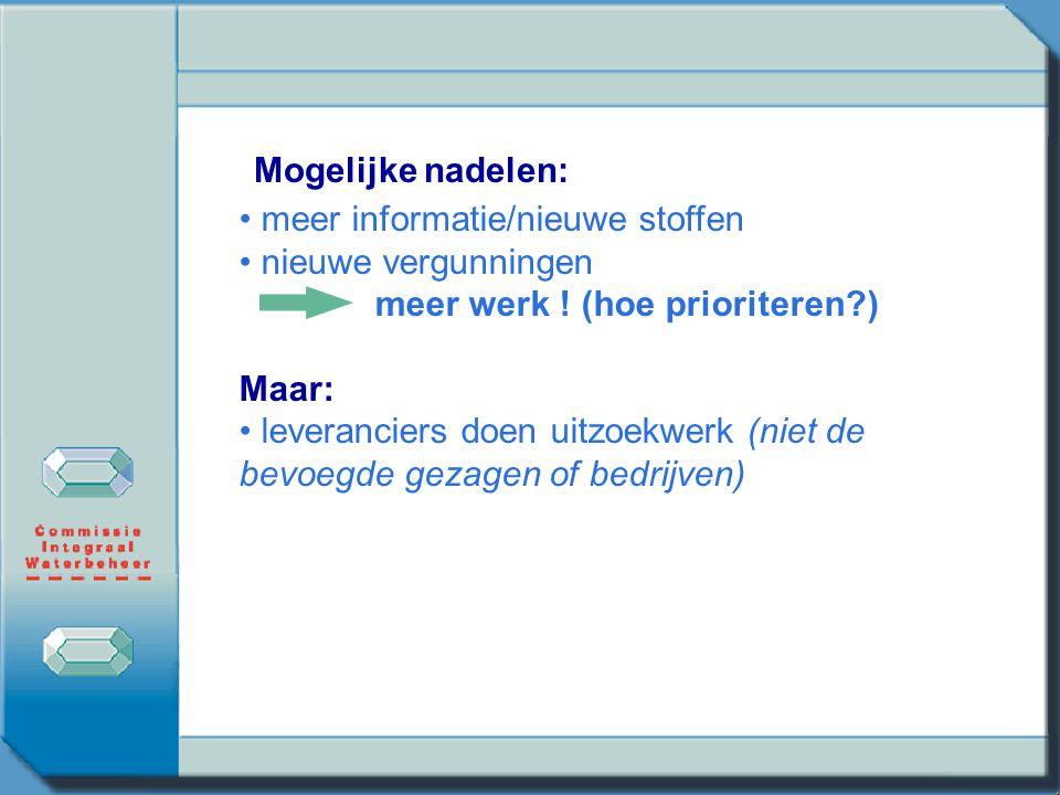 •meer informatie betere bescherming milieu •preventie (begin van keten) ook effect op diffuse bron •uniformiteit, aansluiting bij SOMS, (EU)beleid ber