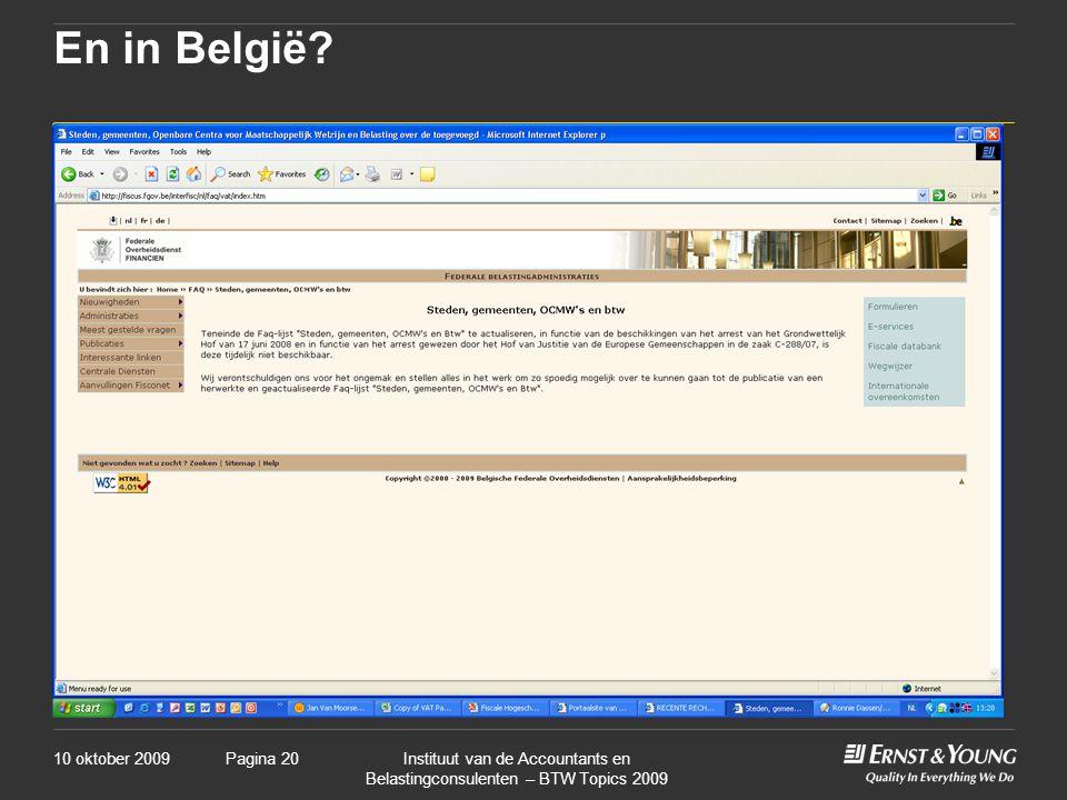 10 oktober 2009Instituut van de Accountants en Belastingconsulenten – BTW Topics 2009 Pagina 20 En in België?