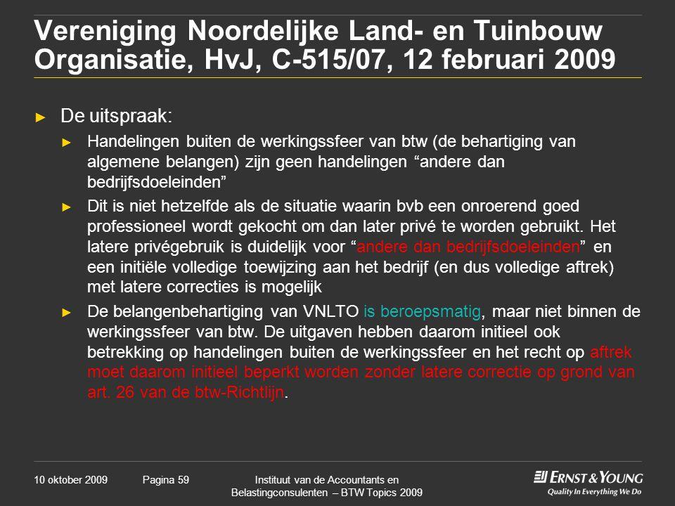10 oktober 2009Instituut van de Accountants en Belastingconsulenten – BTW Topics 2009 Pagina 59 Vereniging Noordelijke Land- en Tuinbouw Organisatie,