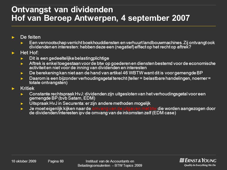 10 oktober 2009Instituut van de Accountants en Belastingconsulenten – BTW Topics 2009 Pagina 60 Ontvangst van dividenden Hof van Beroep Antwerpen, 4 s