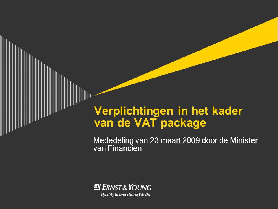 Verplichtingen in het kader van de VAT package Mededeling van 23 maart 2009 door de Minister van Financiën