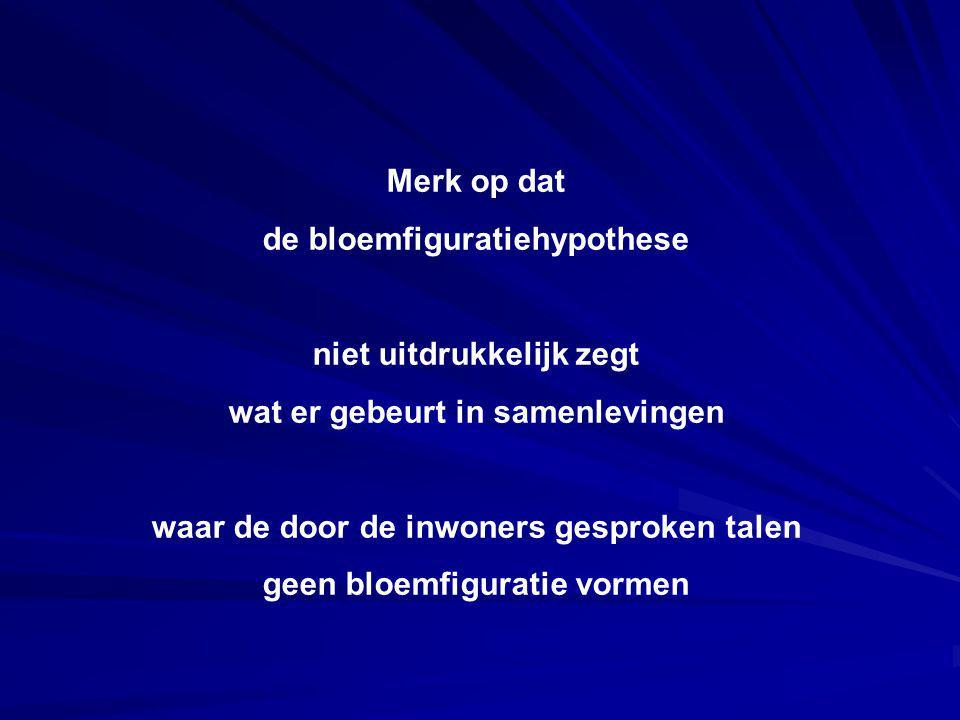 Merk op dat de bloemfiguratiehypothese niet uitdrukkelijk zegt wat er gebeurt in samenlevingen waar de door de inwoners gesproken talen geen bloemfigu